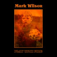 Play With Fire - Mark Wilson
